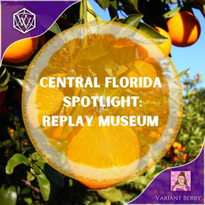 Text reads: Central Florida Spotlight: Replay Museum