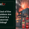 What Kind of Fire Extinguishers Are Required in a Commercial Building