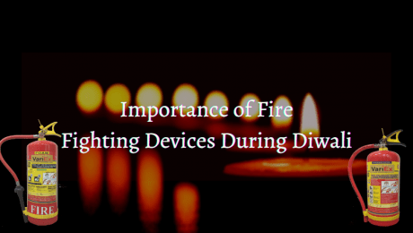 Importance of Fire Fighting Devices During Diwali