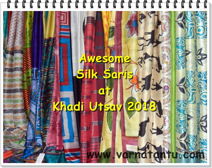 Some Awesome Silk Saris at Khadi Utsav 2018