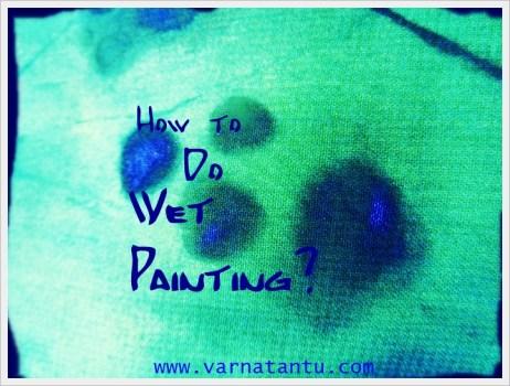DIY Wet Painting