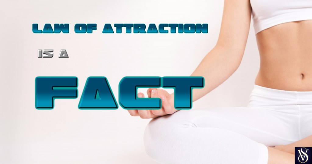 Law of attraction is a fact