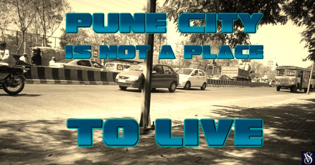 Pune is not a place to live