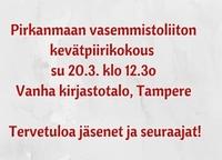 Pirkanmaan vasemmistoliiton kevätpiirikokous 20.3. klo 12.3o Vanha kirjastotalo Tampere. Tervetuloa jäsenet ja seuraajat. (1)