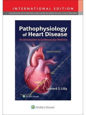 Pathophysiology of Heart Disease by Lilly: An Introduction to Cardiovascular Medicine, 7th Edition