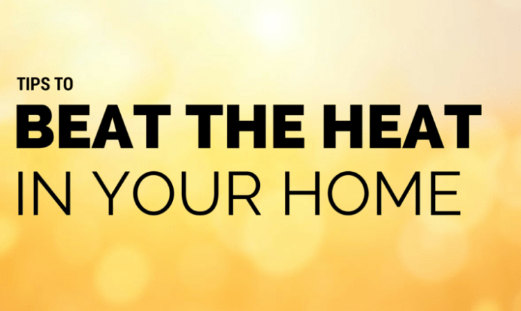 Tricks for keeping cool in your home during the summer