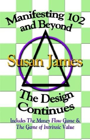 Manifesting 102 & Beyond: The Design Continues by Susan James (5-Aug-2003) Paperback