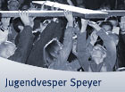 Jugendvesper in Speyer