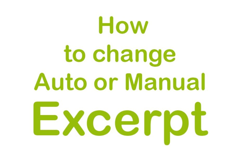 How to Customize Manual or Auto Excerpts