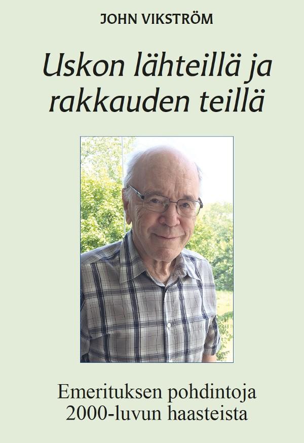 John Vikström: Uskon lähteillä ja rakkauden teillä