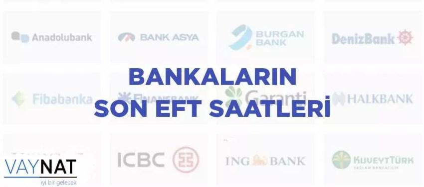 Bankaların Son EFT Saatleri 2019