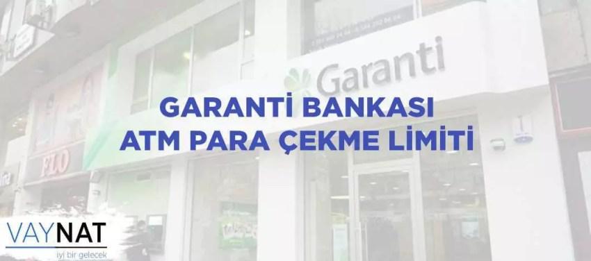 Garanti bankası para çekme limiti