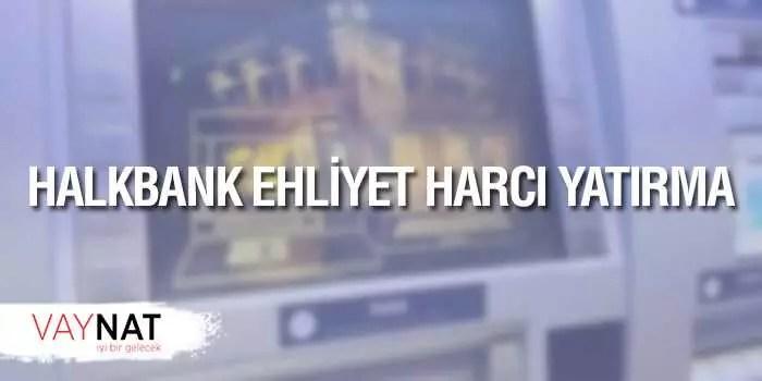 Halkbank Ehliyet Harcı
