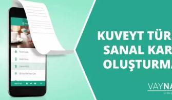 Kuveyt Türk Bankası Sanal Kart Oluşturma