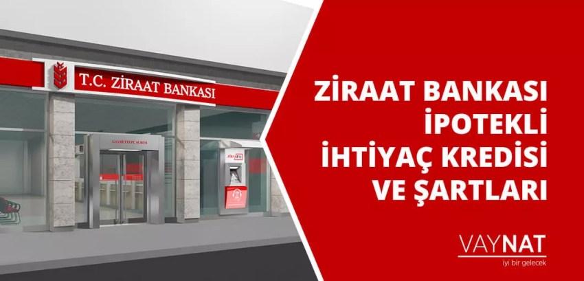 Ziraat Bankası İpotekli İhtiyaç Kredisi ve Şartları