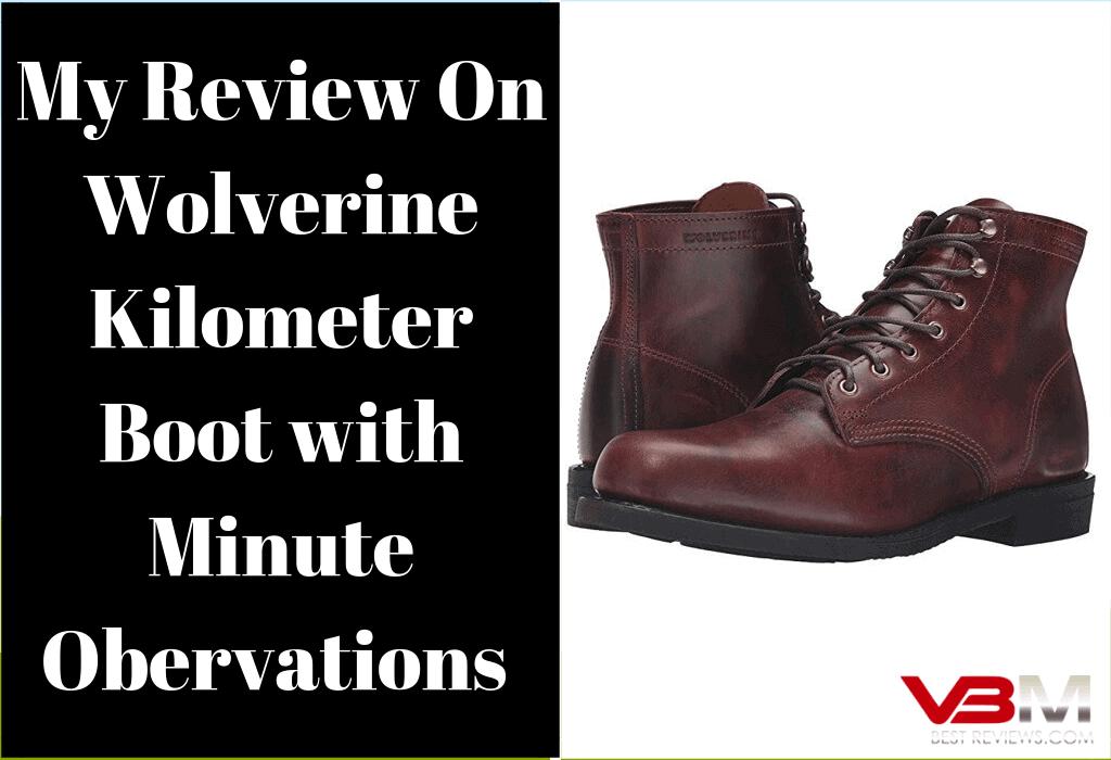 wolverine kilometer boot review