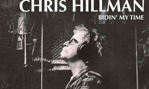 ON THE RECORD | Chris Hillman: <em>Bidin' My Time</em>