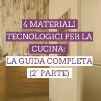 4 materiali tecnologici per la cucina: la guida completa (2° parte)