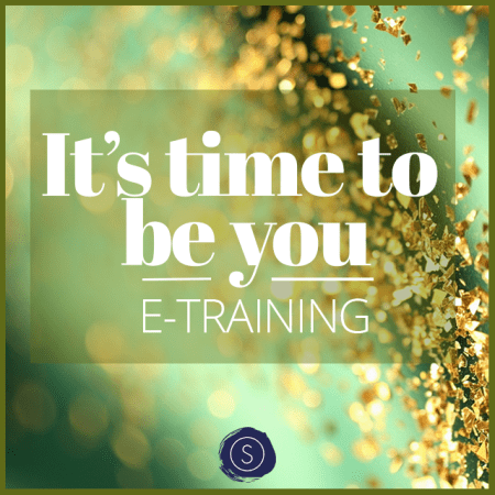 """It's time to be you"" E-TRAINING"