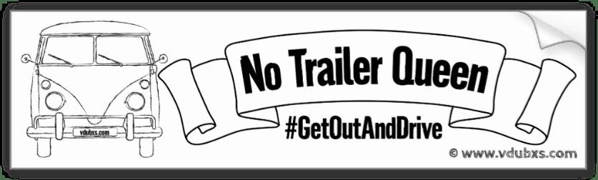 No Trailer Queen #GetOutAndDrive vintage camper bumper sticker