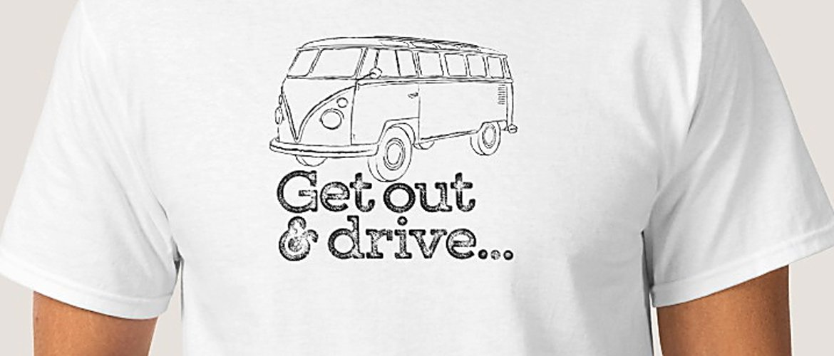 get out and drive…