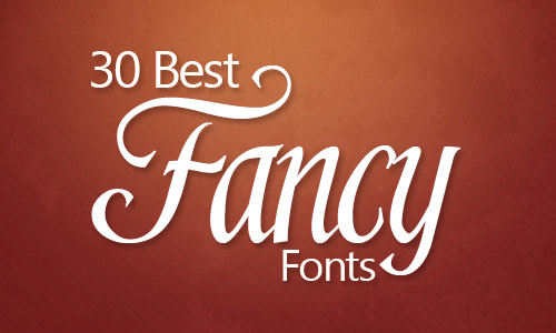 Download 30 Best Fancy Fonts Ever | - Illustrator Tutorials & Tips