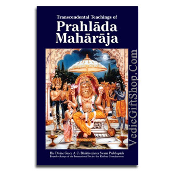 Transcendental Teachings of Prahlada Maharaja