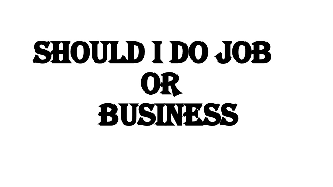 Should I do Job or Business in Career
