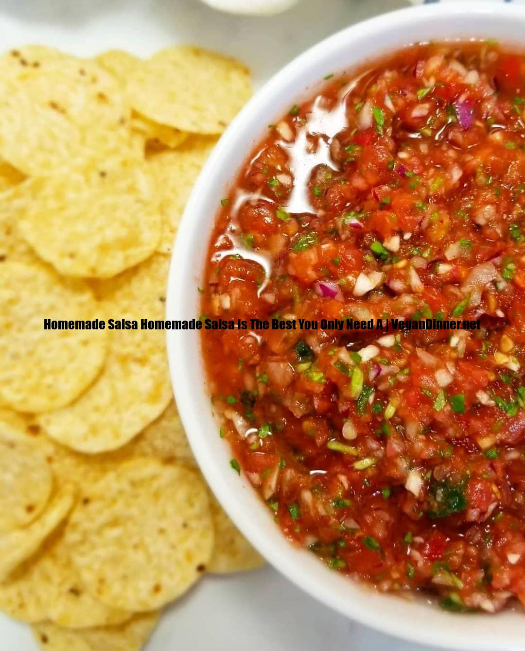 homemade salsa homemade salsa is the best you only need a display image aafa