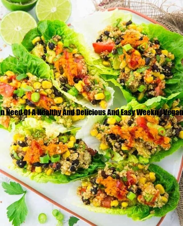 if you are in need of a healthy and delicious and easy weekn display image aef