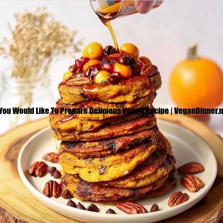 if you would like to prepare delicious vegan recipe display image df