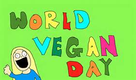 November 1 - World Vegan Day