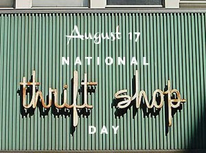 Celebrating National Thrift Shop Day – August 17, 2017