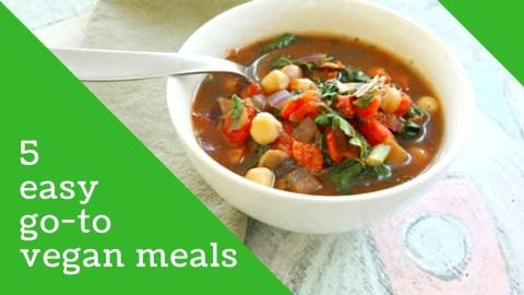 5 quick & easy go to vegan meals