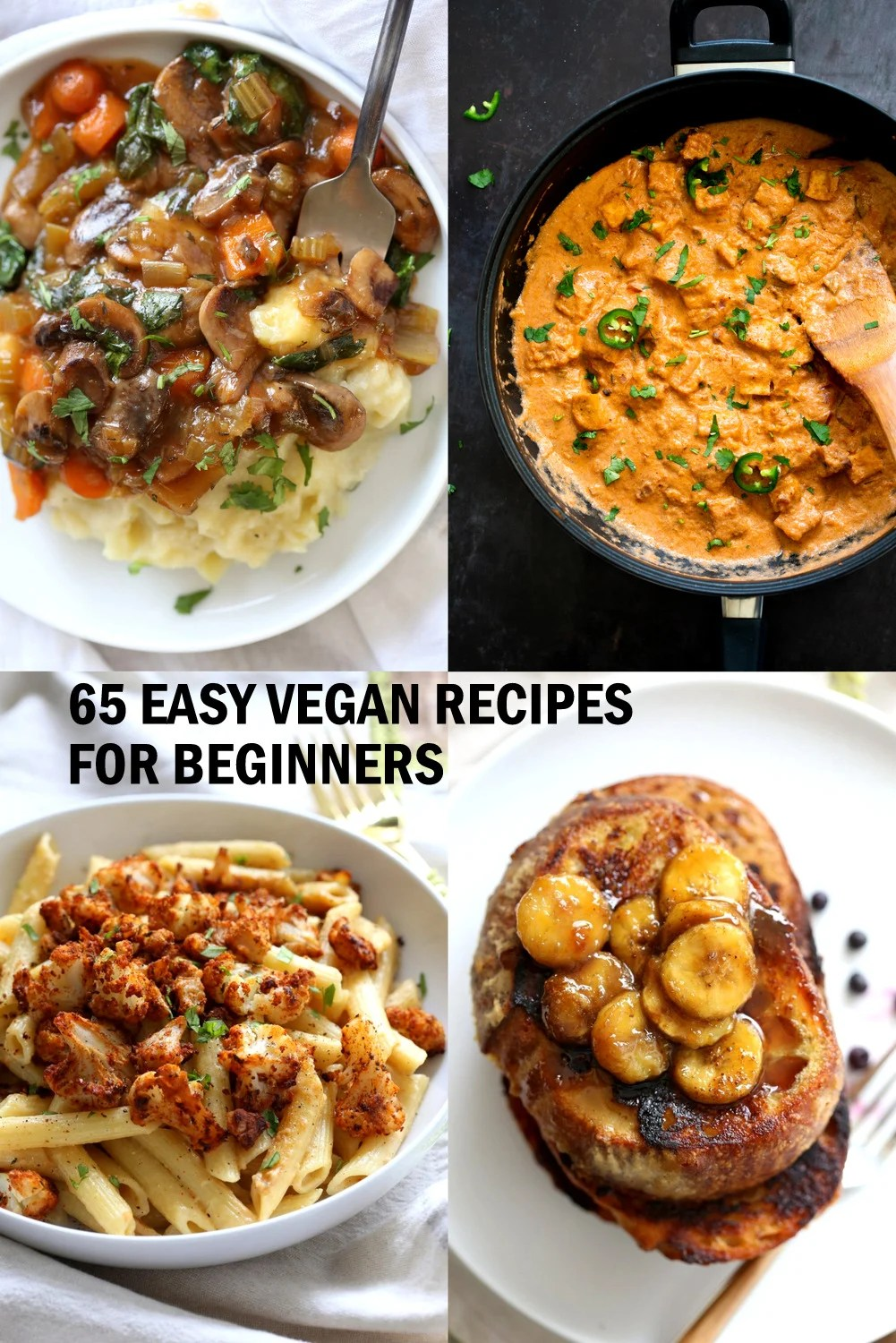 65 Easy Vegan Recipes for Beginners! Easy 1 Pot Meals, soups, stir fries, curries, burgers, pizza, breakfast and dessert to get you started on your journey. Glutenfree Soyfree Nutfree options #vegan #easyveganrecipes #bestveganrecipes #veganricha
