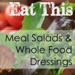 Giveaway Time! Win 'Eat This: Meal Salads and Whole Food Dressings' E-Book by Renee Tougas