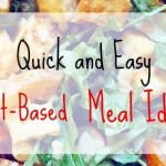 10 Quick and Easy Plant-Based Meal Ideas for When You're Short on Time