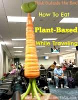 How to eat vegan while traveling - vegan traveling tips