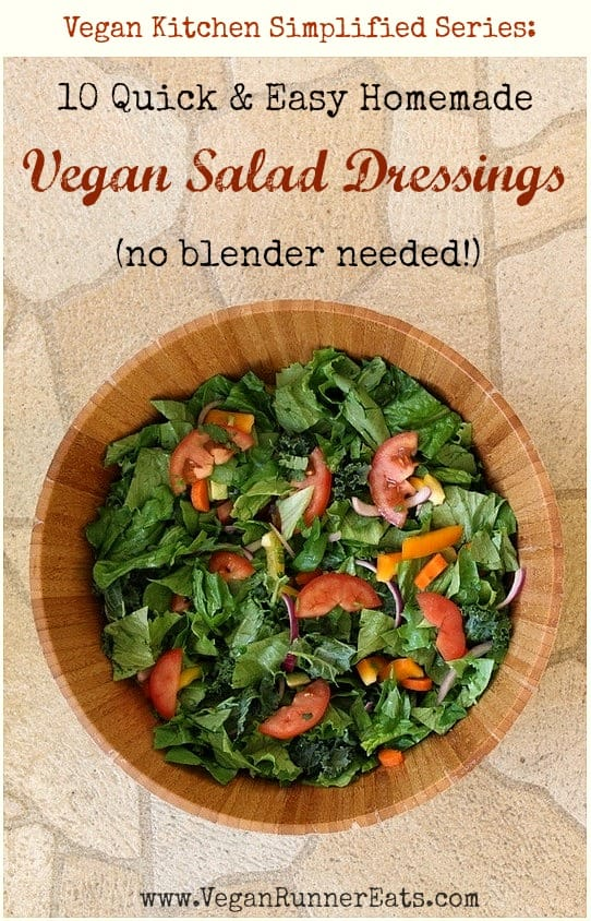 10 Homemade Oil-Free Vegan Salad Dressings: Quick, Healthy and Foolproof. Vegan Kitchen Simplified Series.