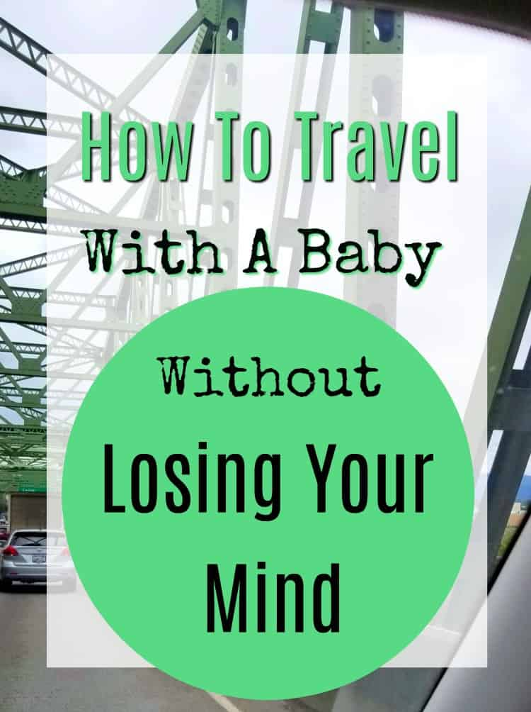 How to travel with a baby without losing your mind