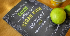 The Smart Parents Guide to Raising Vegan Kids - book review and giveaway
