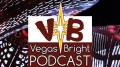 Vegas Bright Podcast