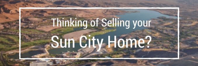 Thinking of Selling your Sun City Home?