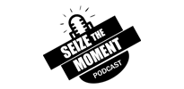 Seize The Moment Podcast