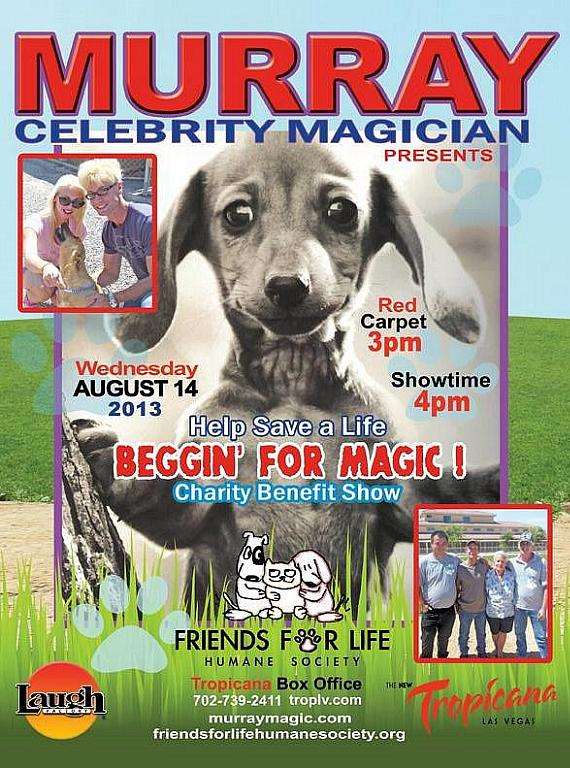"""Beggin for Magic"" variety show to benefit the Friends For Life Shelter on August 14 at The Tropicana Las Vegas"