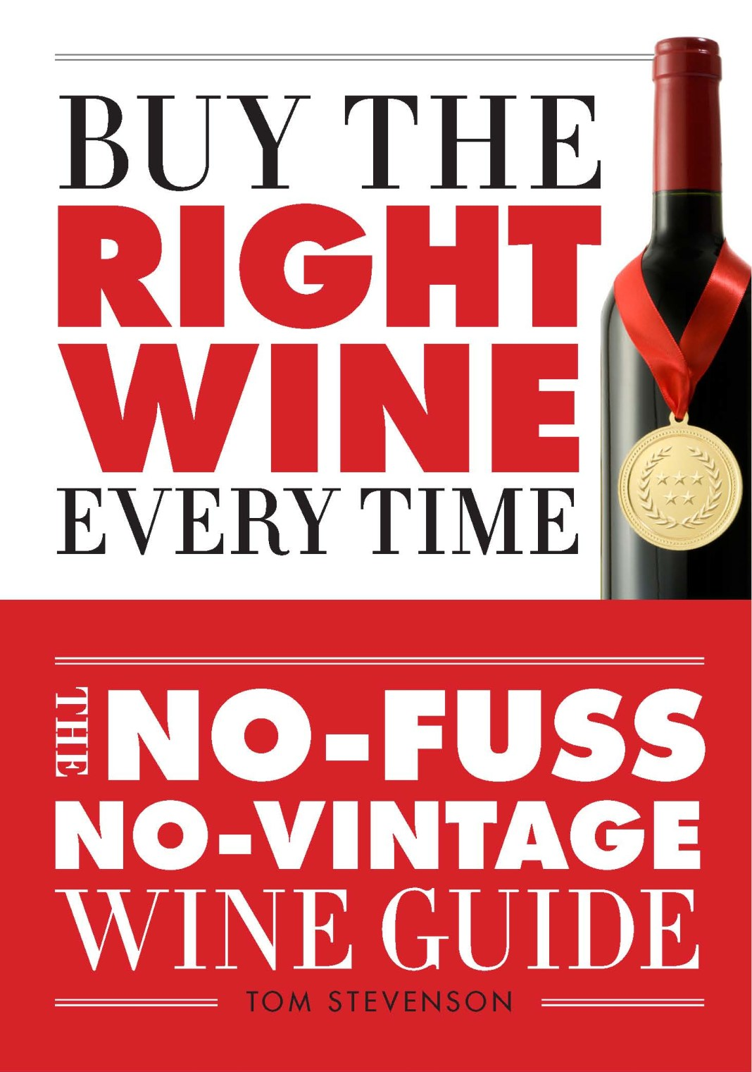Buy the Right Wine Every Time by Tom Stevenson