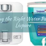 Choosing the Right Water Purifier – Livpure