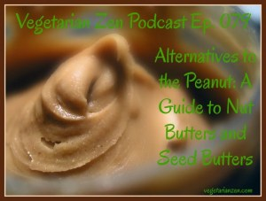 VZ079 - Nut Butters https://www.vegetarianzen.com