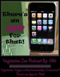 VZ086 - There's An App for That https://www.vegetarianzen.com