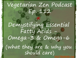 Vegetarian Zen podcast episode 112 - demystifying essential fatty acids - omega-3 and omega-6 https://www.vegetarianzen.com
